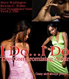 img - for I Do...I Do: The Compromising Affair (One Reason Publications Presents Book 1) book / textbook / text book