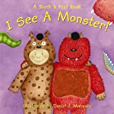 img - for I See a Monster! (A Touch and Feel Book) book / textbook / text book