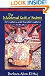 The Medieval Cult of Saints: Formatio...