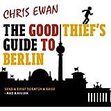 The Good Thief's Guide to Berlin: Good Thief Mysteries, Book 5 (Unabridged) (Unabridged)