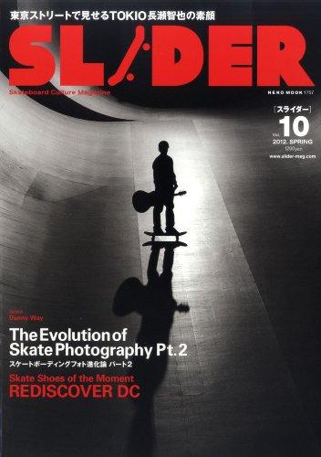 SLIDER Vol.10 (2012.SPRING)—Skateboard Culture Magazine (NEKO MOOK 1757)