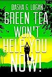 Green Tea Won't Help You Now!: A Billionaire On Board Romance (English Edition)