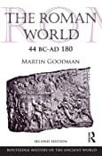 The Roman World 44 BC-AD 180 (The Routledge History of the Ancient World): Martin Goodman: 9780415559799: Amazon.com: Books