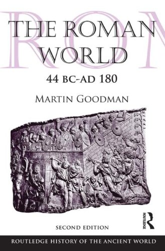 The Roman World 44 BC-AD 180 (The Routledge History of the Ancient...