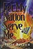 img - for Let My Nation Serve Me book / textbook / text book