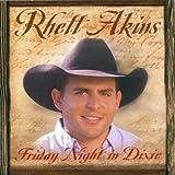 Friday Night in Dixie ~ Rhett Akins