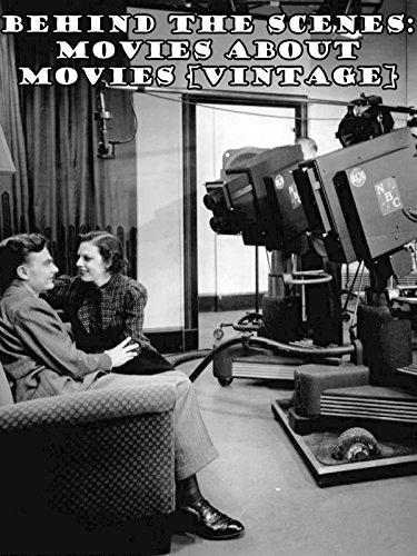Behind the Scenes: Movies about Movies [Vintage]