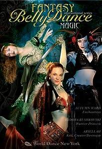 Fantasy Belly Dance: MAGIC! with Ariellah, Autumn Ward, and Isidora Bushkovski - Intermediate-advanced bellydance instruction from the artists of World Dance New York