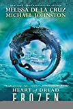 Frozen: Heart of Dread, Book One by Melissa de la Cruz and Michael Johnston
