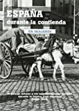 img - for Espana durante la contienda en imagenes book / textbook / text book
