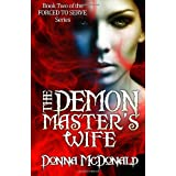 The Demon Master's Wife: Book Two of the Forced To Serve Series (Volume 2)