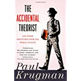 The Accidental Theorist: And Other Dispatches from the Dismal Science ~ Paul Krugman