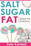 Salt Sugar Fat: Defeat the Addictions