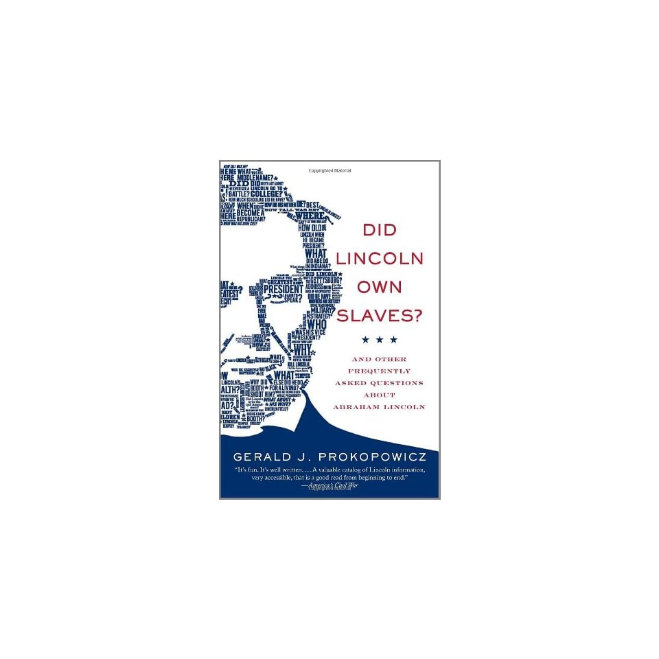 Did Lincoln Own Slaves? And Other Frequently Asked Questions about Abraham Lincoln (Vintage Civil War Library)