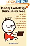 Running A Web Design Business From Ho...