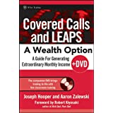 Covered Calls and LEAPS -- A Wealth Option: A Guide for Generating Extraordinary Monthly Income ~ Joseph Hooper
