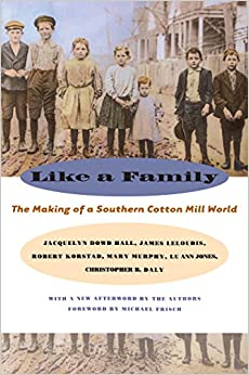 a book review of like a family by jacquelyn d hall james leloudis robert korstad mary murphy lu ann  Jacquelyn dowd hall et al, like a family:  b hall, jacquelyn dowd, james leloudis, robert korstad, mary murphy, lu ann jones,  book review 1754.