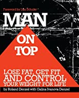 Man On Top: Lose Fat, Get Fit, and Control Your Weight For Life