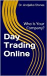 Day Trading Online: Who is your company?