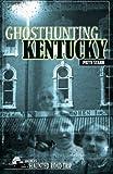 Ghosthunting Kentucky (America's Haunted Road Trip)