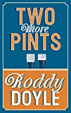 Two More Pints Roddy Doyle