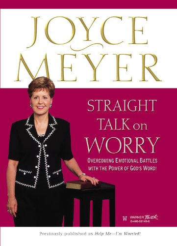 Straight Talk on Worry: Overcoming Emotional Battles with the Power of God's Word!
