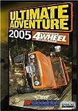 4Wheel & Off-Road Magazine's - Ultimate Adventure 2005