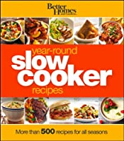 Better Homes and Gardens Year-Round Slow Cooker Recipes (Better Homes & Gardens)