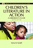 Childrens Literature in Action: A Librarians Guide (Library and Information Science Text Series)
