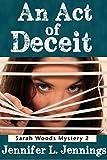 An Act of Deceit (Sarah Woods Mystery Book 2)