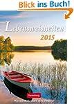 Lebensweisheiten Wochenkalender 2015:...