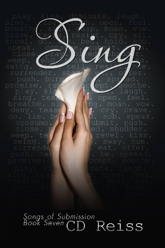 Sing (Songs of Submission #7) by CD Reiss