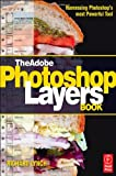 Richard Lynch The Adobe Photoshop Layers Book: Harnessing Photoshop's Most Powerful Tool, covers Photoshop CS3
