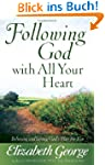 Following God with All Your Heart: Be...