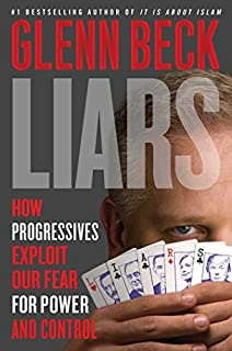 Book Cover: Liars: How Progressives Exploit Our Fears for Power and Control