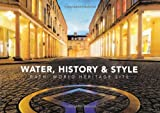 Water, History & Style: Bath World Heritage Society