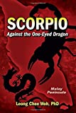 img - for Scorpio Against the One-Eyed Dragon: Volume 2 (Fighting the Communists on the Malay Peninsula - The Long Emergency) by Leong Chee Woh (2015-03-09) book / textbook / text book