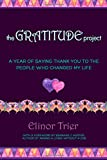 img - for The Gratitude Project: A Year Of Saying Thank You To The People Who Changed My Life book / textbook / text book