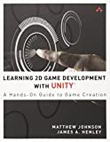 img - for Learning 2D Game Development with Unity: A Hands-On Guide to Game Creation book / textbook / text book