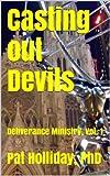 Casting out Devils (Deliverance Ministry Book 1)