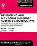 img - for Developing and Managing Embedded Systems and Products: Methods, Techniques, Tools, Processes, and Teamwork book / textbook / text book