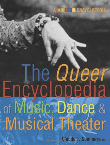The Queer Encyclopedia of Music, Dance & Musical Theater