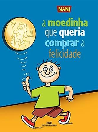 Amazon.com: A Moedinha que Queria Comprar a Felicidade