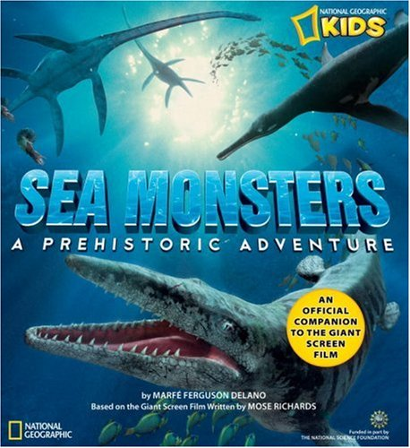 Sea Monsters: A Prehistoric Adventure. The Official 3d Children