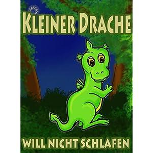 Kleiner Drache will nicht schlafen - Ein vollfarbiges Bilderbuch zum Vorlesen als Gute Nacht Geschic