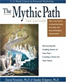 The Mythic Path: Discovering the Guiding Stories of Your Past Creating a Vision for Your Future (1600700160) by Feinstein, David
