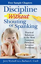 "Discipline Without Shouting or Spanking-Free Chapters: Aggressive Behavior, Behaving Shyly, Fighting Cleanup Routines, Getting Out of Bed at Night, ""Hyper"" Activity, Lying"