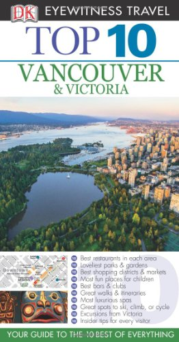 Top 10 Vancouver & Victoria (Eyewitness Top 10 Travel Guide) (Top Ten Canada compare prices)