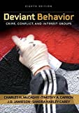 img - for Deviant Behavior: Crime, Conflict, and Interest Groups by Charles H. McCaghy (2015-04-20) book / textbook / text book