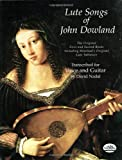 Lute Songs of John Dowland: The Original First and Second Books Including Dowland's Original Lute Tablature (Dover Song Collections)